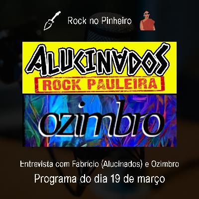 Rock no Pinheiro - Entrevista com Fabrício (Alucinados) e Ozimbro