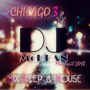 Dj MCDEAN : Deep & House 2018 - CHICAGO 3