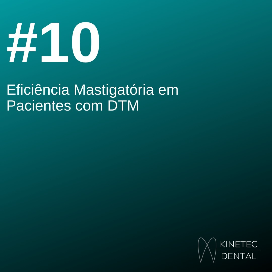 #10 Eficiência mastigatória em pacientes com DTM