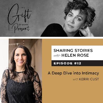 A Deep Dive into Intimacy with Kerri Cust Episode #12