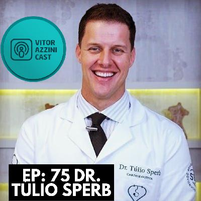 75. Suplementos Cruciais Para Um Coração Forte | Dr. Túlio Sperb