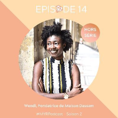 HORS-SÉRIE // #14 Wendi, fondatrice de Maison Dassam : redonner à l'Afrique ses lettres de noblesses