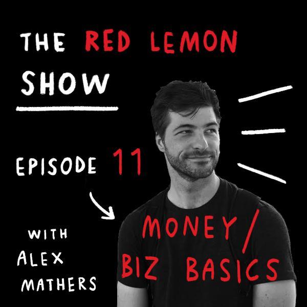 Money-making basics for creative people [Red Lemon Show Episode 11]