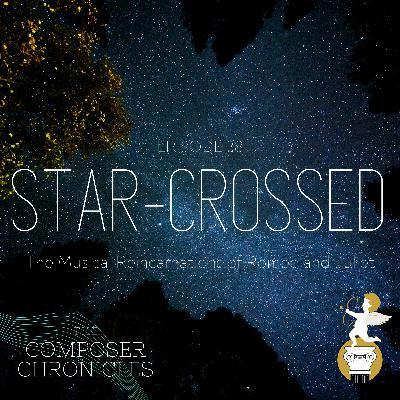 *BONUS* - Ep. 38: Star-Crossed - The Musical Reincarnations of Romeo and Juliet