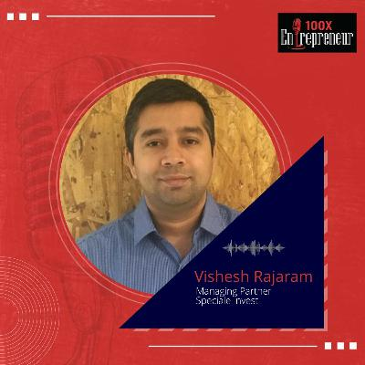 Vishesh Rajaram, Speciale Invest on investing in seed-stage deep tech startups
