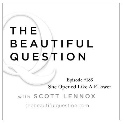 Episode 186: Ep. #186 She Opened Like A Flower