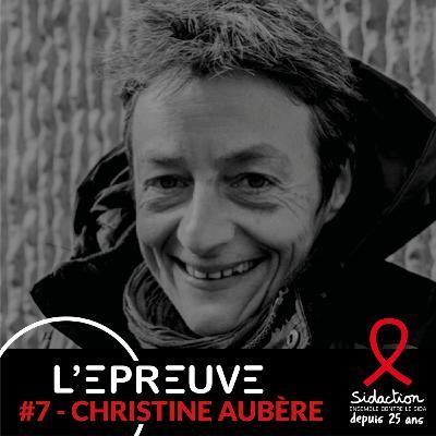#13 - Christine Aubère : Vivre presque comme les autres, avec le SIDA
