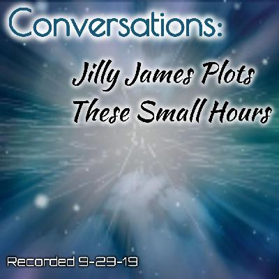 Conversations: Jilly James Plots These Small Hours