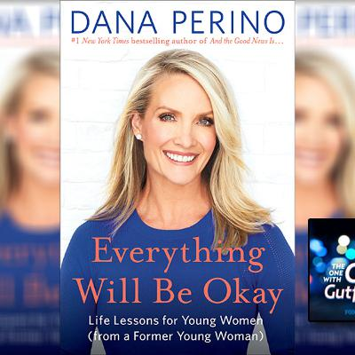 Everything Will Be OK with Dana Perino