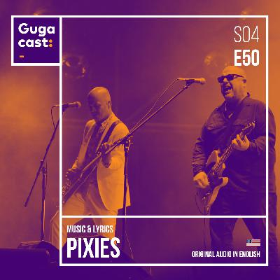 Gugacast Music & Lyrics - Pixies - S04E50