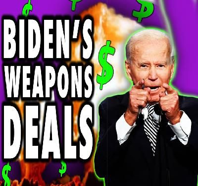 Biden's Weapon Deals!