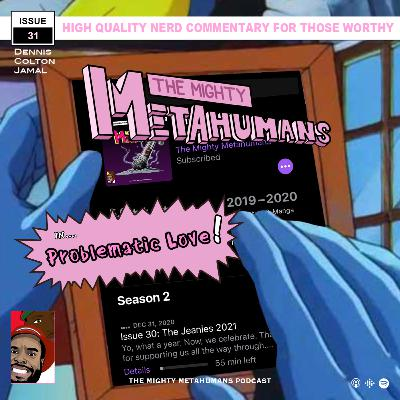 Issue 31: Problematic Love
