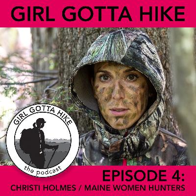 04. Christi Holmes, Registered Maine Guide and Founder of Maine Women Hunters