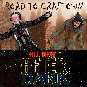 TPZP – All New After Dark 011: Road to Craptown