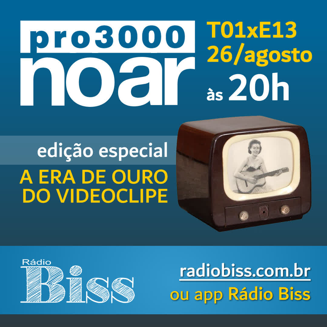 Pro3000 no Ar - T01xE13 - A Era de Ouro do videoclipe