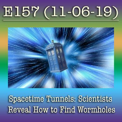 e157 Spacetime Tunnels: Scientists Reveal How to Find Wormholes