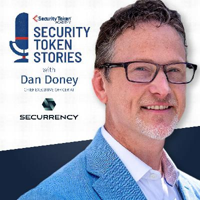"""Dan Doney - Securrency (Episode #18 - """"COVID-19, DeFi, and Security Tokens"""""""