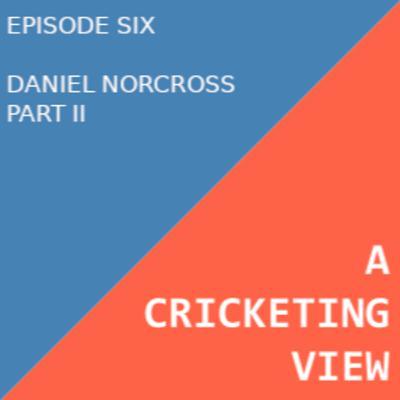 Daniel Norcross (Part II)