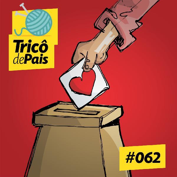 #062 - Política e Filhos feat. Cristiano Barba
