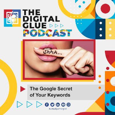 EP: 18 - The Google Secret of Your Keywords ...