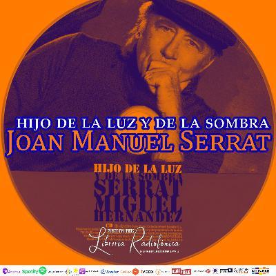 #220: Hijo de la luz y de la sombra, de Joan Manuel Serrat