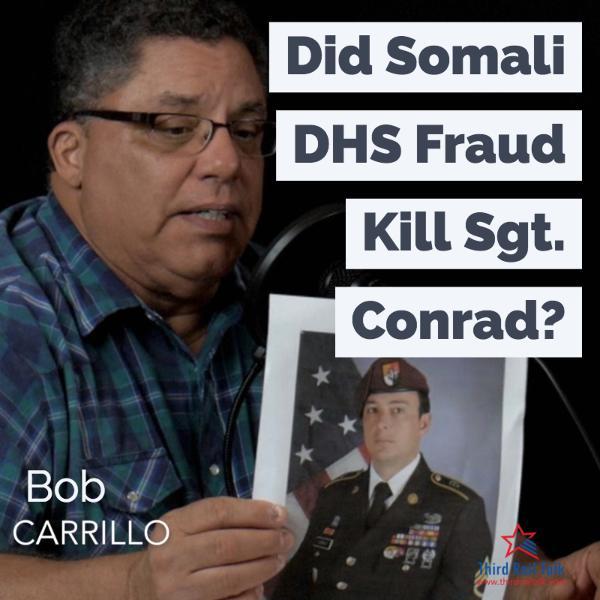 Did Somali DHS Fraud Kill Sgt. Conrad?