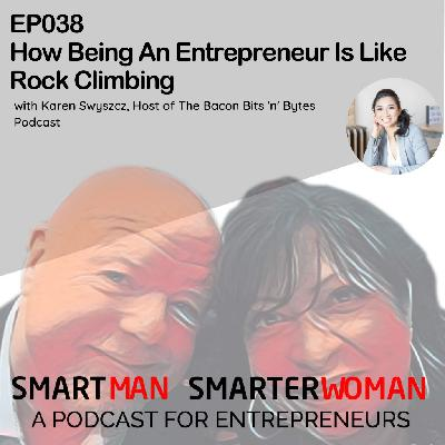 Episode 38: Karen Swyszcz - How Being An Entrepreneur Is Like Rock Climbing