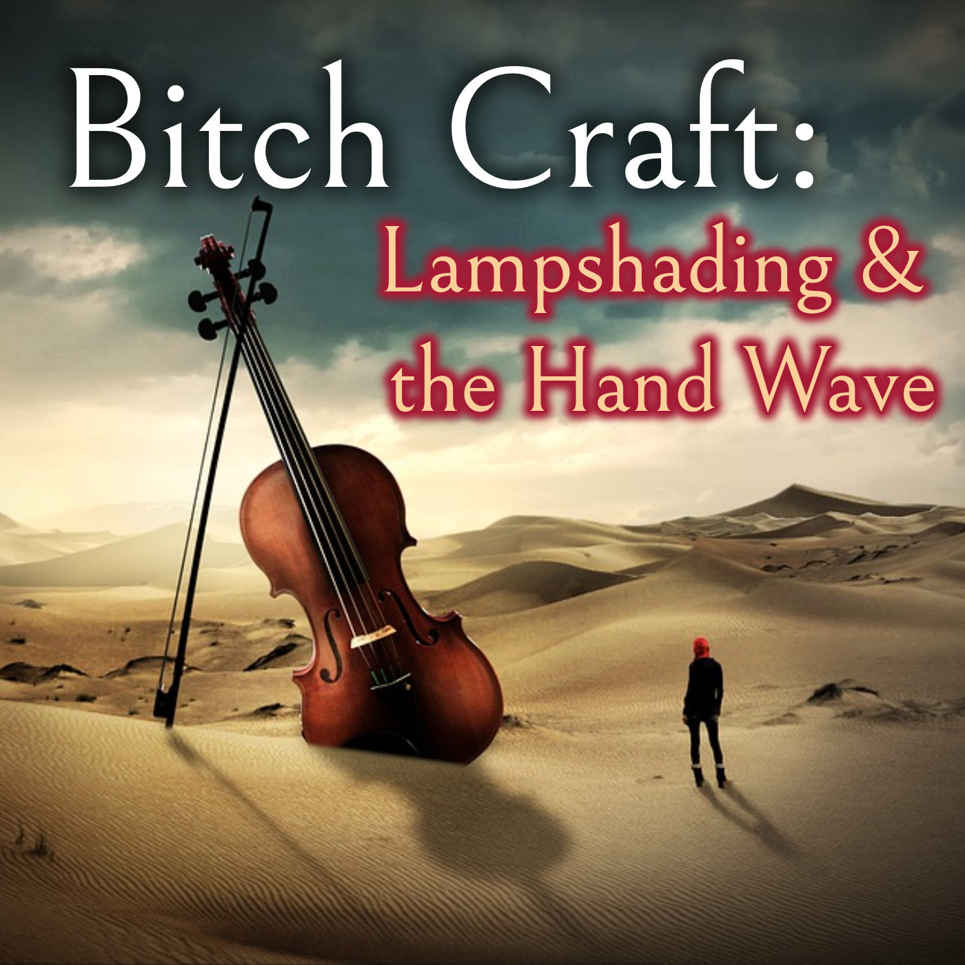 Bitch Craft - Lampshading & the Handwave
