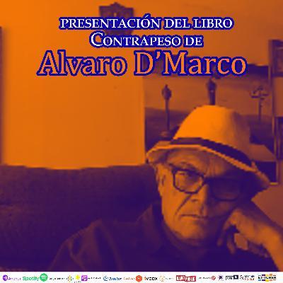 #287: Presentación del Libro Contrapeso de Alvaro D'Marco