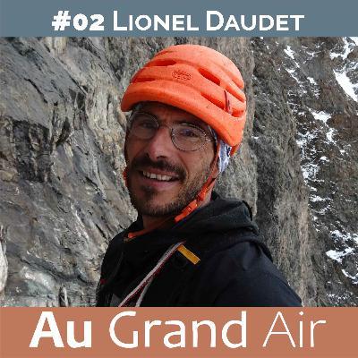 #02 - Lionel Daudet : Ne plus mettre la montagne hors-sol