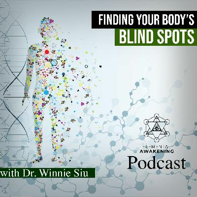 EA Ep.34 - Finding your body's blind spots with Dr. Winnie Siu