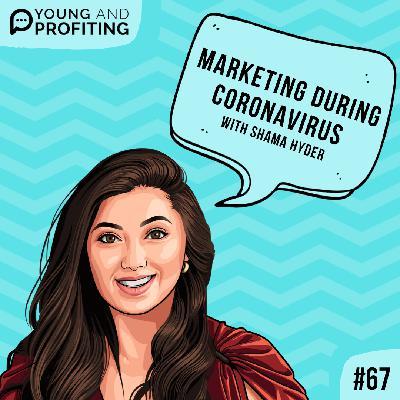 #67: Marketing in the Age of Coronavirus with Shama Hyder