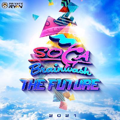 Private Ryan Presents Soca Brainwash 2021 (For the love of Carnival)