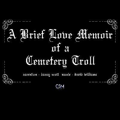A Brief Love Memoir of a Cemetery Troll - S.04 Trailer