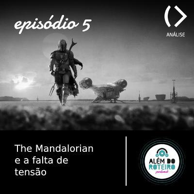 5. The Mandalorian e a Falta de Tensão
