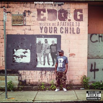 #104: Mister Be a Father To Your Child feat. Edo. G