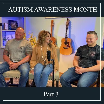 Autism Awareness Month (part 3)