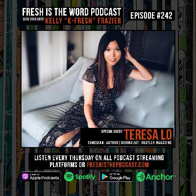 Episode #242: Teresa Lo – Comedian, Author, Journalist for Hustler Magazine, Screenwriter, and Host of YouTube Show 'Talk With T.Lo'