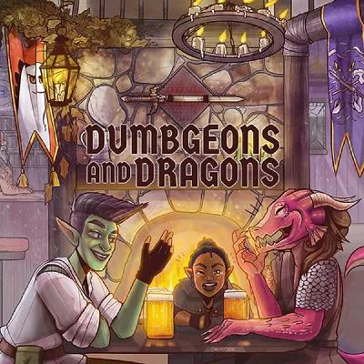Introducing: Dumbgeons and Dragons