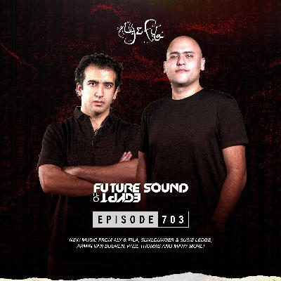 Future Sound of Egypt 703 with Aly & Fila