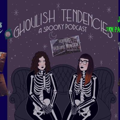 Ghoulish Tendencies Podcast Gets Spooky