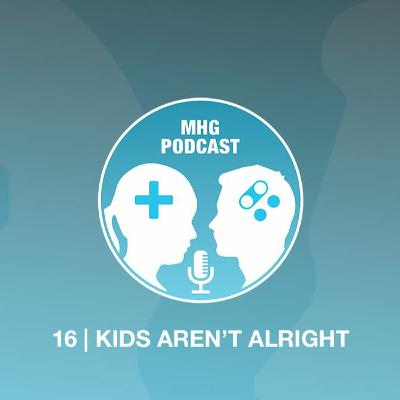 16: Kids Aren't Alright