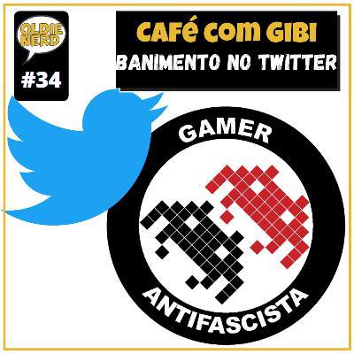 Café com Gibi 34: Banimento no TWITER