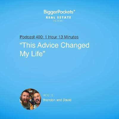 "400: ""This Advice Changed My Life"" with Brandon and David"