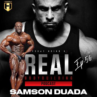 TRAPPED IN YOUR HOTEL ROOM | Samson Dauda | Real Bodybuilding Podcast Ep.56