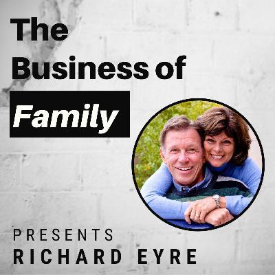 Richard Eyre - Avoiding the Entitlement Trap of Raising Children in Affluence [The Business of Family]