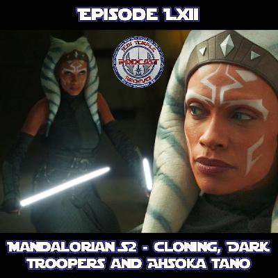Episode LXIII - Mandalorian S2 - Cloning, Dark Troopers, and Ahsoka Tano