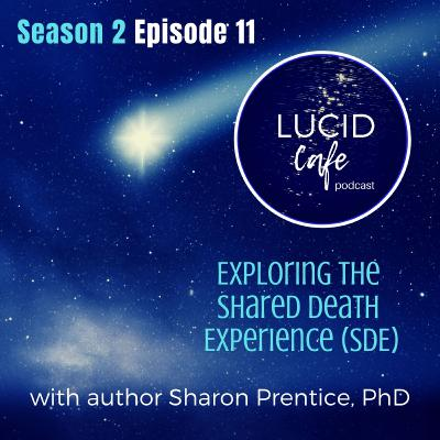Exploring the Shared Death Experience (SDE) with author Sharon Prentice, PhD
