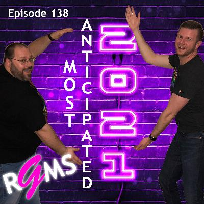 RGMS EP 138: Most Anticipated of 2021