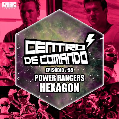 Centro de Comando 55 - Power Rangers Hexagon